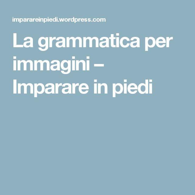 La grammatica per immagini – Imparare in piedi