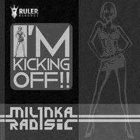 Im Kicking Off!! (Album) by Milinka Radisic on SoundCloud