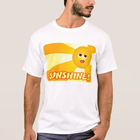 Sunshine T-Shirt - click/tap to personalize and buy
