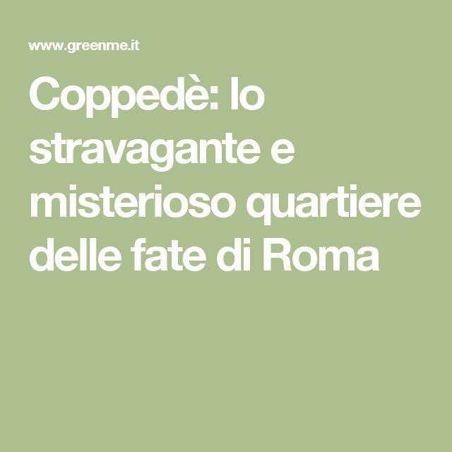 Coppedè: lo stravagante e misterioso quartiere delle fate di Roma