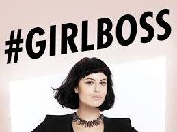 #Girlboss, de Ladrona a consejera Delegada.