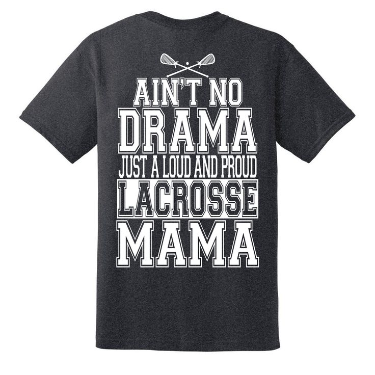 Ain't no drama just a loud and proud lacrosse mama shirt, lacrosse mom t-shirt