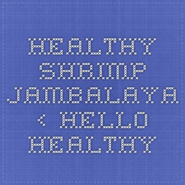 Healthy Shrimp Jambalaya ‹ Hello Healthy