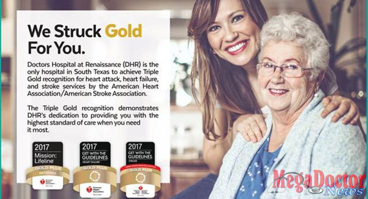 """Mega Doctor News EDINBURG, TX — Doctors Hospital at Renaissance Health System (DHR) is proud to announce that it is the only hospital in South Texas to achieve """"Triple Gold"""" recognition for its heart attack, heart failure, and stroke patient care services. This year, DHR has received the Get With The Guidelines®-Heart Failure Gold Plus …"""