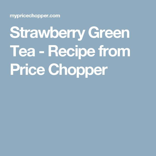 Strawberry Green Tea  - Recipe from Price Chopper