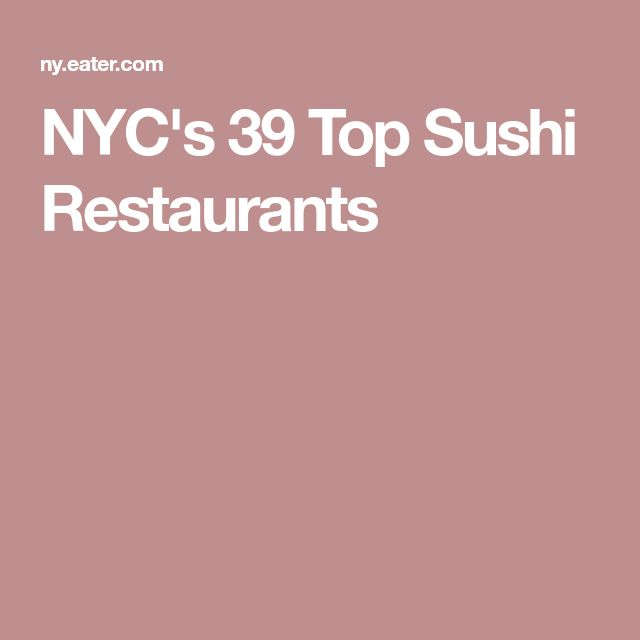NYC's 39 Top Sushi Restaurants