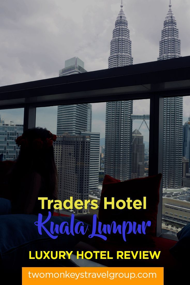 Traders Hotel Kuala Lumpur - Luxury Hotel Review