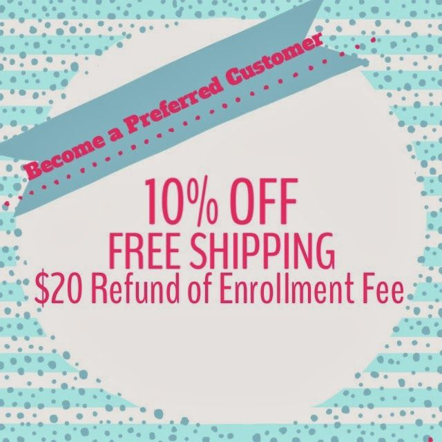 Become a Preferred Customer to receive 10% off and FREE shipping. I will pay the one-time only enrollment fee to help you get started.