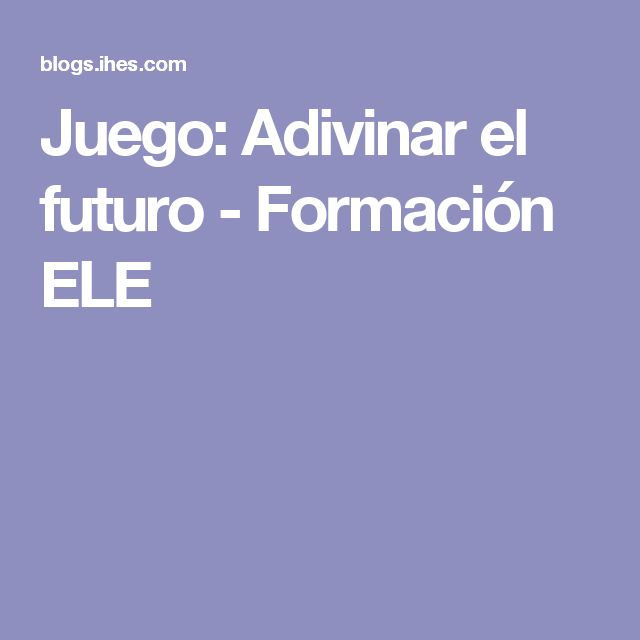 Juego: Adivinar el futuro - Formación ELE