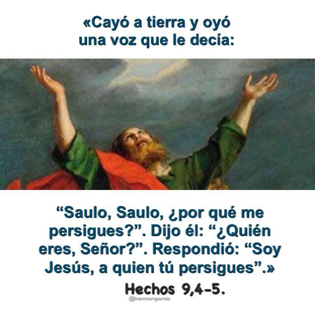 Hechos 9 4 5 Quién Eres Señor Respondió Soy Jesús A Quien Tú Persigues Hechos 9 Biblia Católica Palabra De Vida