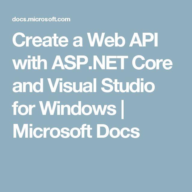 Create a Web API with ASP.NET Core and Visual Studio for Windows | Microsoft Docs