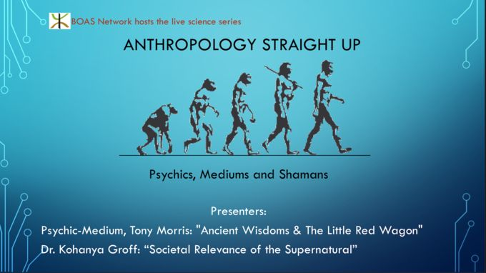 PSYCHICS, MEDIUMS AND SHAMANS!!! To all my friends in Santa Barbara and nearby: join Dr. Kohanya Groff and psychic-medium Tony Morris this Thursday September 28 from 5:00pm at The Santa Barbara University Club, 1332 Santa Barbara St. Get inspired by Ancient Wisdwoms and the societal relevance of the supernatural. Re-Evolution On! Tickets: https://nightout.com/events/anthropology-medium/tickets All proceeds benefit the non-profit: http://boasnetwork.com
