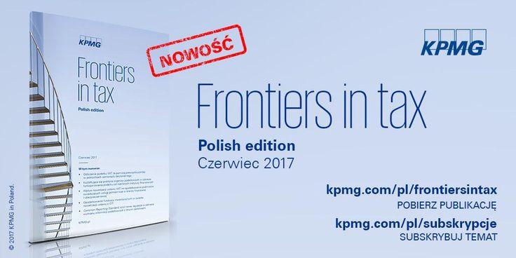 Frontiers in tax - Polish Edition. Czerwiec 2017 →  | Najnowszy numer Frontiers in tax zawiera m.in. wybrane zmiany w prawie podatkowym dla sektora finansowego.