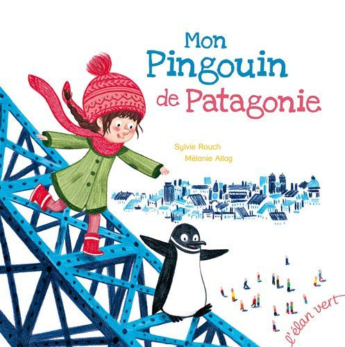 Mon pingouin de Patagonie by Sylvie Rouch https://www.amazon.ca/dp/284455234X/ref=cm_sw_r_pi_dp_x_R8-EybQFD44S5