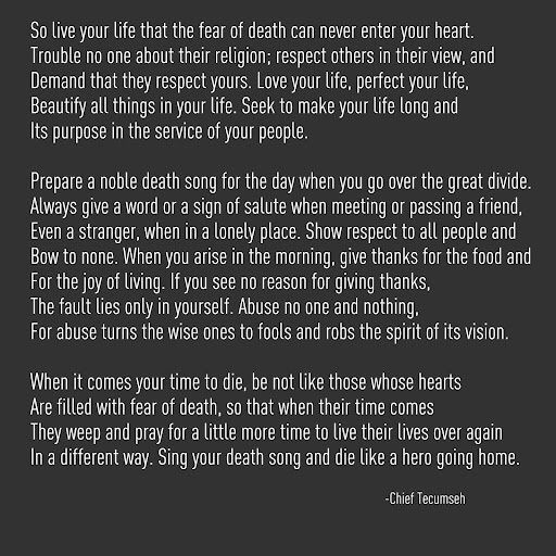 The Tecumseh Poem, Sing your death song.