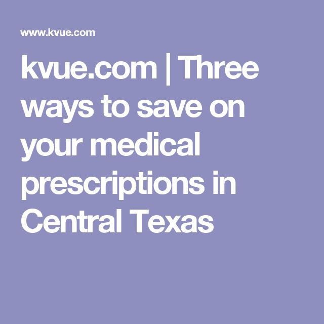kvue.com | Three ways to save on your medical prescriptions in Central Texas