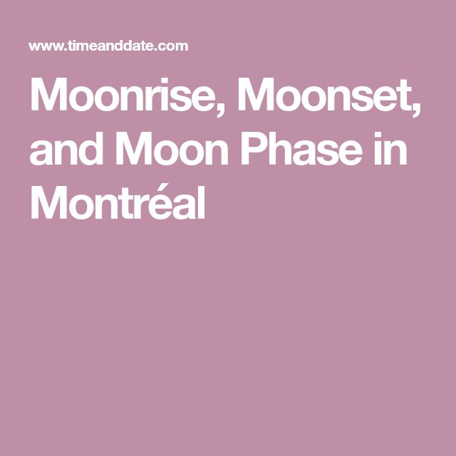 Moonrise, Moonset, and Moon Phase in Montréal