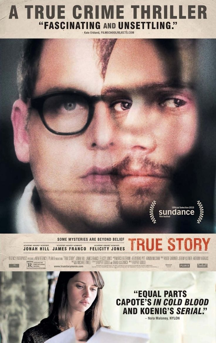 True Story is a 2015 mystery thriller film. The film stars Jonah Hill, James Franco & Felicity Jones. Franco plays Christian Longo, a man on the FBI's most wanted list for murdering his wife and three children in Oregon. He hid in Mexico under the identity of Michael Finkel, a journalist, played by Hill. The film was released theatrically on 4/17/2015 in the US. The film explores the relationship that develops between the two men after the journalist Finkel begins to meet with Longo in…