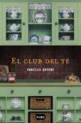 EL CLUB DEL TÉ del autor VANESSA GREENE (ISBN 9788483654644). Comprar libro completo al MEJOR PRECIO nuevo o segunda mano, leer online la sinopsis o resumen, opiniones, críticas y comentarios.
