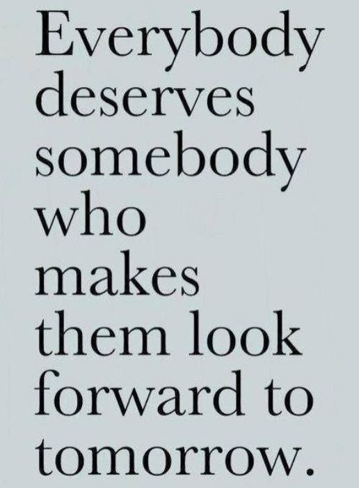 Trueso True Everybody Deserves Somebody Who Makes Them Look