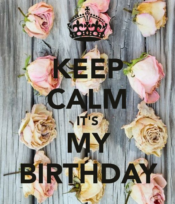 KEEP CALM IT'S MY BIRTHDAY - KEEP CALM AND CARRY ON Image Generator