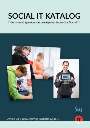 Social IT katalog – tidens mest spændende bevægelser inden for social IT - Socialt Udviklingscenter SUS