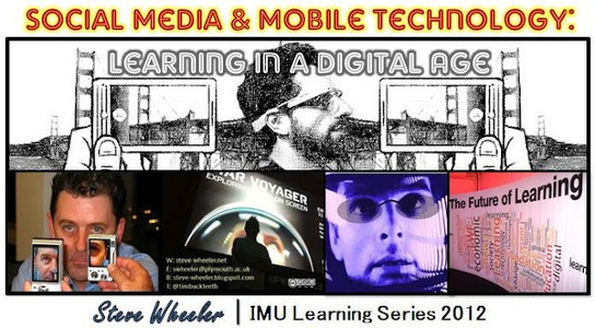 ZaidLearn: IMU-LS-12: Social Media & Mobile Technology: Learning in a Digital Age (@SteveWheeler)