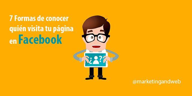 7 herramientas para saber quién visita mi Facebook personal o de empresa. ¿Conoces quién lee tus post en Facebook y mira tus vídeos? Ahora lo puedes saber.