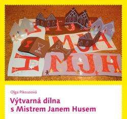 Výtvarná dílna s Mistrem Janem Husem | Katecheze