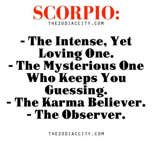 The intense, mysterious, karma believing observer... Yep