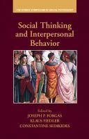 Social thinking and interpersonal behavior / edited by      Joseph P. Forgas, Klaus Fiedler, Constantine Sedikides. -- New      York : Psychology Press, cop. 2013 http://absysnet.bbtk.ull.es/cgi-bin/abnetopac01?TITN=505488