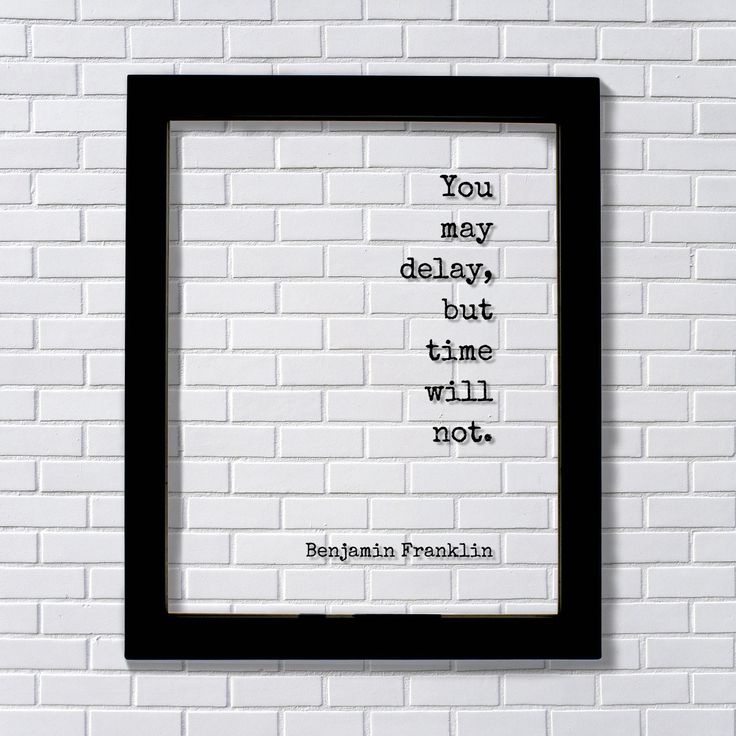 Benjamin Franklin - Floating Quote - You may delay, but time will not - Wall Hanging Art - Modern Decor Minimalist Unique Decor