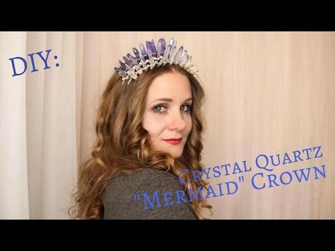 "DIY: Crystal Quartz ""Mermaid"" Crown - YouTube"