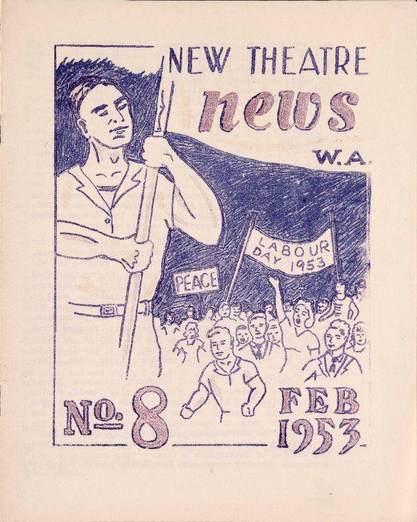 New Theatre News No. 8, 1953.  http://encore.slwa.wa.gov.au/iii/encore/record/C__Rb2005520__Snew%20theatre%20news__Orightresult__U__X8?lang=eng&suite=def