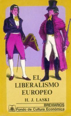 El Liberalismo Europeo / Harold J. Laski. México : Fondo de Cultura Económica, 1939. http://cataleg.ub.edu/record=b1321860~S1*cat   #bibeco
