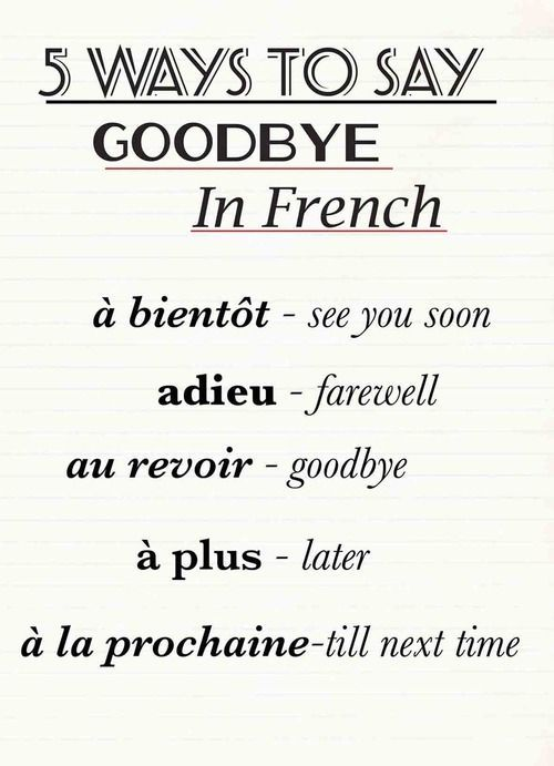 5 Ways to say goodbye in French. Only one thing I would change. Adieu is to say goodbye forever - it means I leave you with God. #frenchlanguage