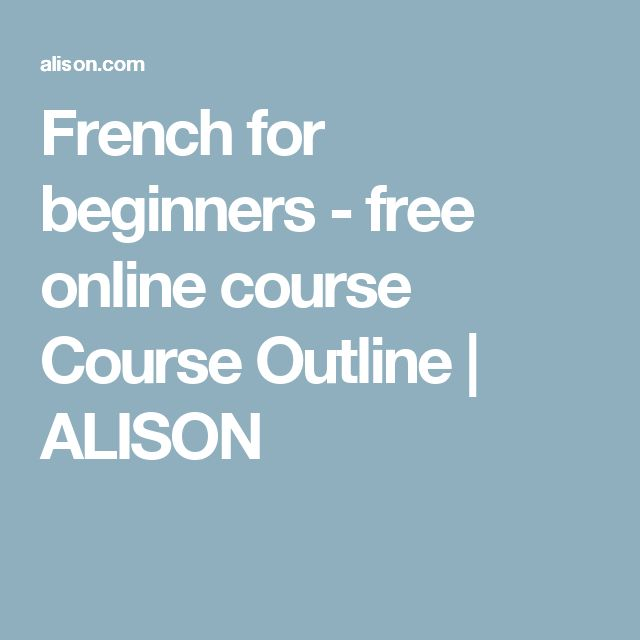 French for beginners - free online course Course Outline | ALISON