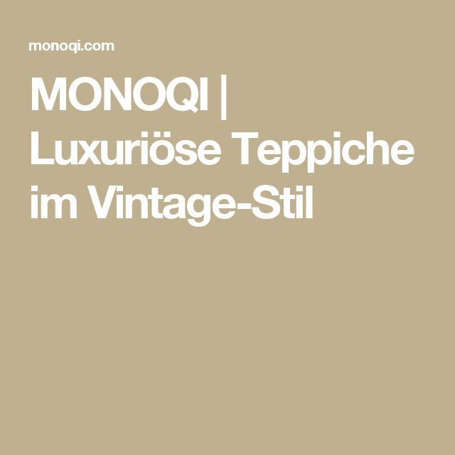 MONOQI | Luxuriöse Teppiche im Vintage-Stil