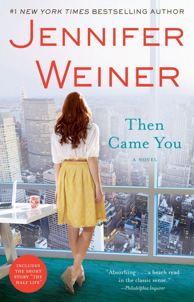 Then Came You by Jennifer Weiner |