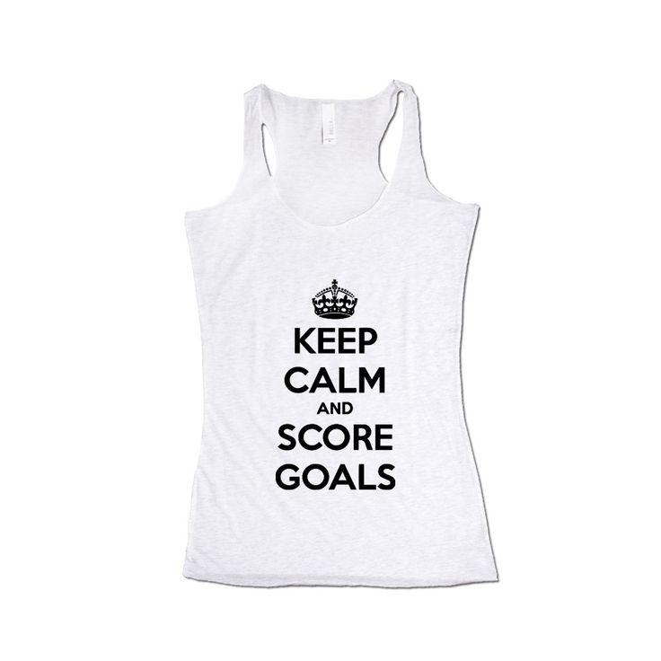 Keep Calm And Score Goals Soccer Hockey Job Jobs Career Careers Profession Sport Sporty Teams Athlete Unisex Adult T Shirt SGAL3 Women's Racerback Tank