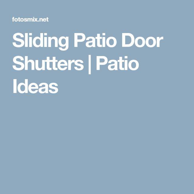 Sliding Patio Door Shutters   Patio Ideas