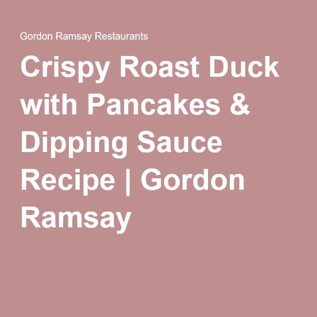 Crispy Roast Duck with Pancakes & Dipping Sauce Recipe   Gordon Ramsay