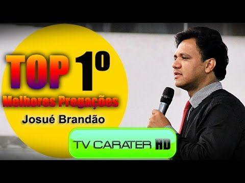 TV CARÁTER - TOP 1° Melhor Pregação do Pastor Josué Brandão
