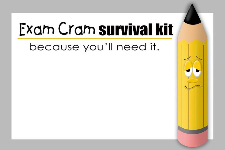 Exam Cram Survival Kit...because you'll need it.  Pens, Pencils, Highlighters, Index Cards, Post it Notes, Reference books, Mug, Thermos, or Waterbottle, Snacks, Headache Medicine, Notebook or Paper, And something fun for when they need to take a break