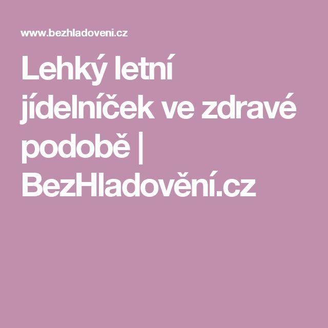 Lehký letní jídelníček ve zdravé podobě | BezHladovění.cz