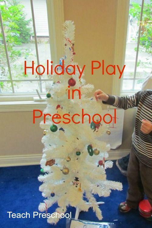 Everyday holiday play in the preschool classroom by Teach Preschool