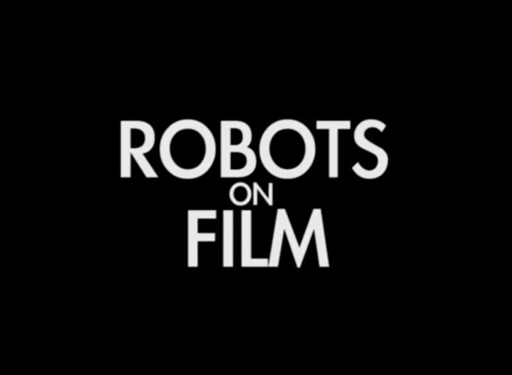 A Supercut Featuring the History of Robots in Film