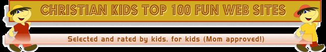 This site has the best 100 Christian Websites for kids and has a rating system so that you know the criteria.  I have discovered several cool sites for kids I didn't know existed!