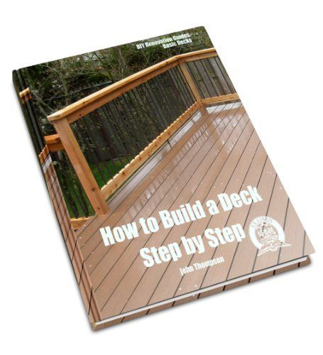 Free for now how to build a deck step by step diy renovation guides by john thompson - A step by step guide to renovating an apartment ...