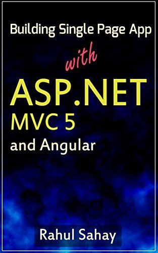 Building Single Page App With ASP.NET MVC 5 and Angular: Rahul Sahay by Rahul Sahay, http://www.amazon.com/dp/B00TQXRQKY/ref=cm_sw_r_pi_dp_rXbivb0HMXJ4W